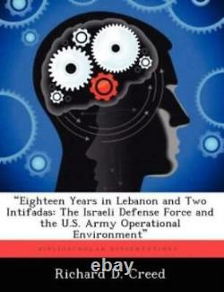 Eighteen Years In Lebanon And Two Intifadas The Israeli Defense Force And