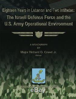 Eighteen Years in Lebanon and Two Intifadas The Israeli Defense Force and the