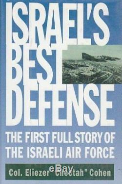 Israels Meilleure Défense Première Histoire Complete De La Force Aérienne Israeli Par Eliezer Cohen Nouveau