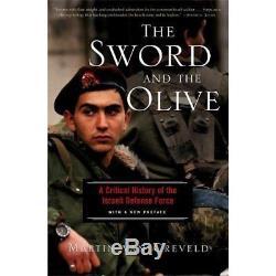 L'épée Et L'olive Une Histoire Critique De La Force De Défense Israélienne Martin