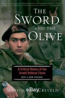 L'épée Et L'olivier Une Histoire Critique De La Force De Défense Israélienne Par Mart