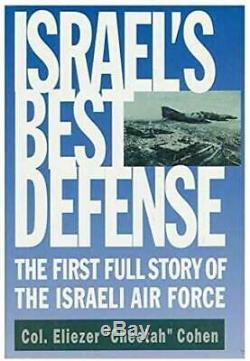 Meilleur Défense Israélien La Première Histoire Complète De L'armée De L'air Israélienne